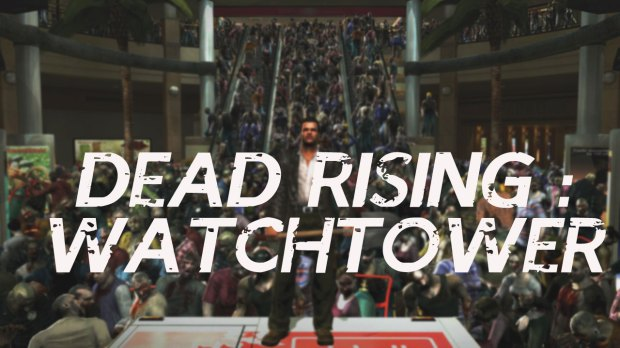 DeadRisingWatchtower